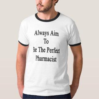 Sempre alvo a ser o farmacêutico perfeito camiseta
