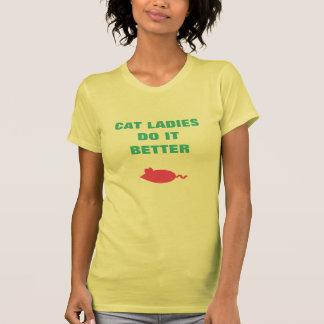 Senhoras do gato melhora! camiseta