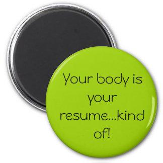 Seu corpo é seu tipo do resumo… de! ímã redondo 5.08cm