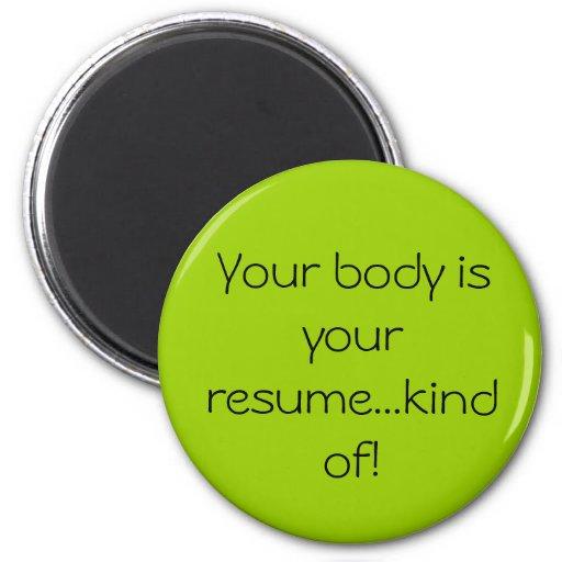 Seu corpo é seu tipo do resumo… de! imas de geladeira