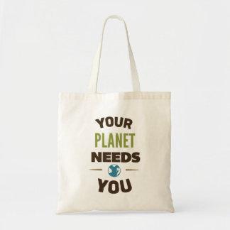 Seu planeta precisa-o