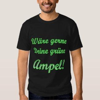 Seu semáforo verde seria com gosto! camiseta