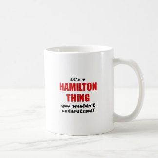 Seu uma coisa que de Hamilton você não Caneca De Café