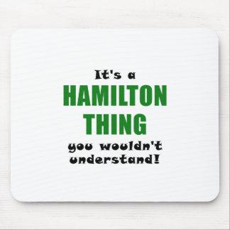 Seu uma coisa que de Hamilton você não Mousepad
