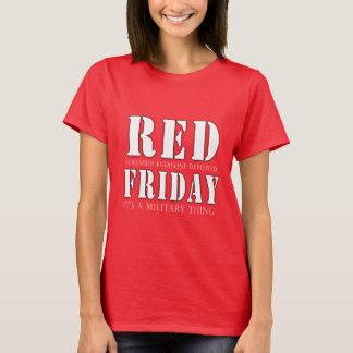 Sexta-feira VERMELHA uma coisa militar Camiseta