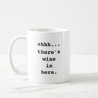 Shhh… Há vinho dentro aqui. Caneca de café