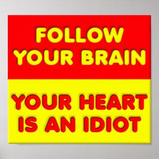 Siga seu poster engraçado do cérebro