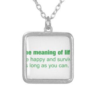 Significado da vida - esteja feliz e sobreviva colares