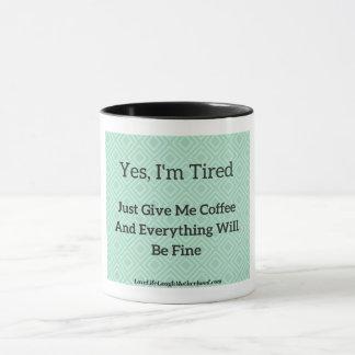 """""""Sim eu sou"""" caneca de café cansado"""