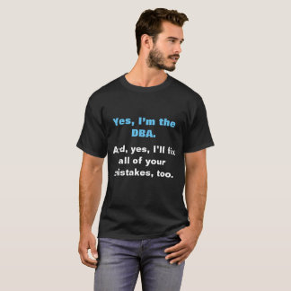 Sim, eu sou o DBA Camiseta