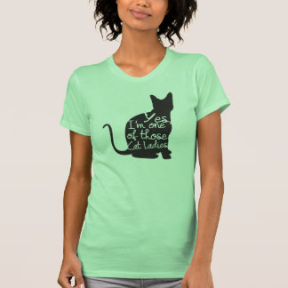 Sim, eu sou uma daquelas senhoras T do gato Tshirts