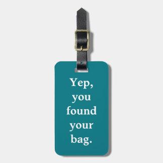 """""""Sim, você encontrou Tag da bagagem do seu saco"""" Tags De Mala"""
