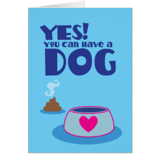 Sim você pode ter um cão! dando o cartão do animal