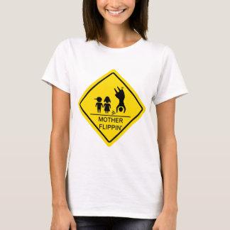 Sinal de rendimento de Flippin da mãe Camiseta