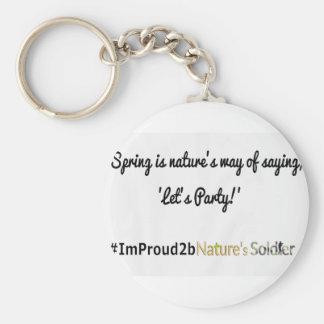 Slogan 1 dos soldados da natureza chaveiro