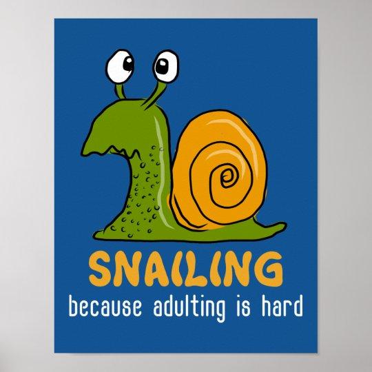 Snailing… porque adulting é duro pôster