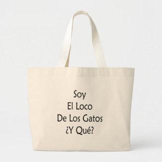 Soja EL Louco De Los Gatos Y Que Bolsa De Lona
