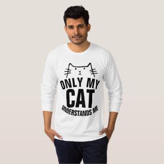 SOMENTE MEU CAT COMPREENDE-ME camisetas engraçadas