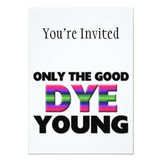 Somente os bons jovens da tintura convite 12.7 x 17.78cm