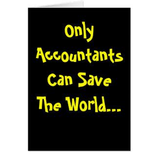 Somente os contadores podem salvar o mundo! cartão comemorativo