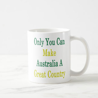 Somente você pode fazer a Austrália um grande país Caneca De Café
