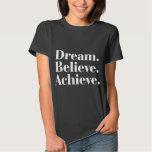 Sonho. Acredite. Consiga. T-shirt do preto das