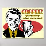 Sono do café quando você for sinal engraçado inope pôsteres