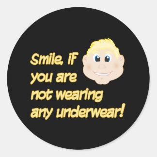 Sorriso, se você não está vestindo nenhum roupa in adesivos redondos