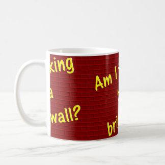 Sou eu falar à parede? caneca de café