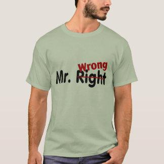 Sr. Direito Errado Camiseta