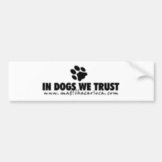 """Sticker  """"In Dogs We Trust"""" Adesivo Para Carro"""