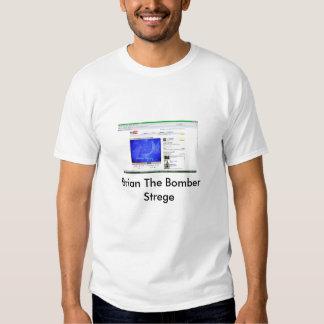 strege, Brian o bombardeiro Strege T-shirts