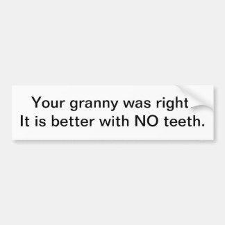 Sua avó era direita. É melhor sem os dentes Adesivo Para Carro