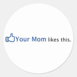 Sua mamã gosta desta adesivo