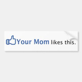 Sua mamã gosta desta adesivo para carro