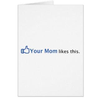 Sua mamã gosta desta cartao