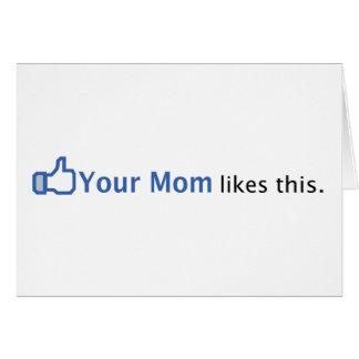Sua mamã gosta desta cartão comemorativo