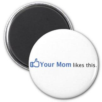 Sua mamã gosta desta ímã redondo 5.08cm