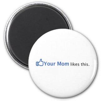Sua mamã gosta desta imã