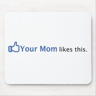 Sua mamã gosta desta mouse pad