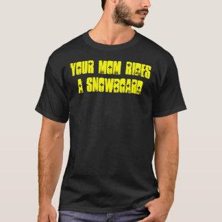 Sua mamã monta um t-shirt do Snowboard Camiseta