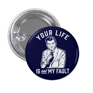 Sua vida não é meu botão da falha bóton redondo 2.54cm