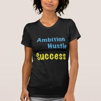 Sucesso da convicção da ambição camiseta