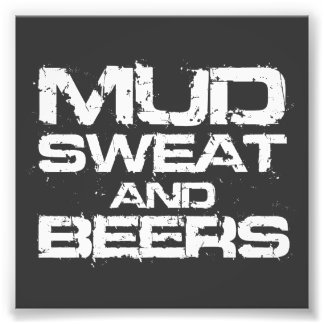 Suor e cervejas da lama impressão de foto