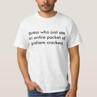 supor quem apenas comeu um pacote inteiro de crac camiseta