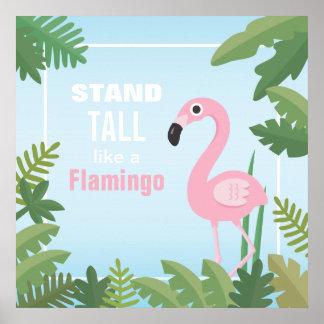 Suporte alto como um poster inspirador do flamingo
