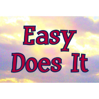 EASY DOES IT