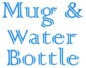 Mug & Water Bottle