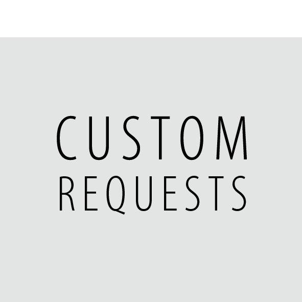 CUSTOM REQUESTS