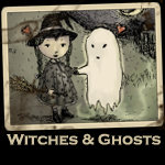 Witches and Ghosts